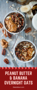Peanut Butter and Banana Overnight Oats Pinterest