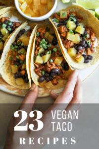 23 Vegan Taco Recipes Pinterest